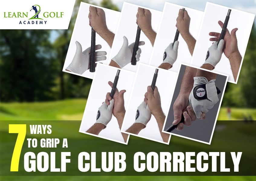 7 ways to grip a golf club correctly