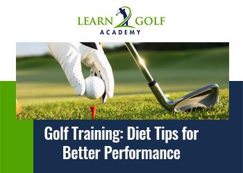 Golf Training-Diet Tips for Better Performance