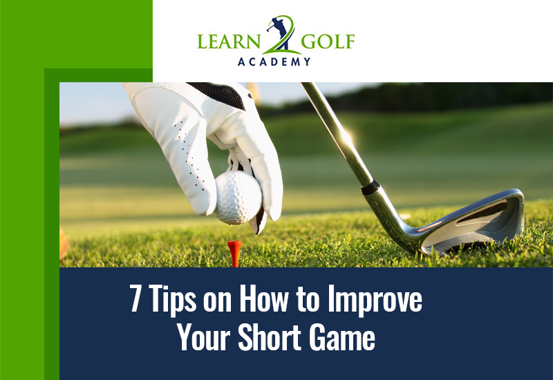 7-Tips-on-How-to-Improve-Your-Short-Game